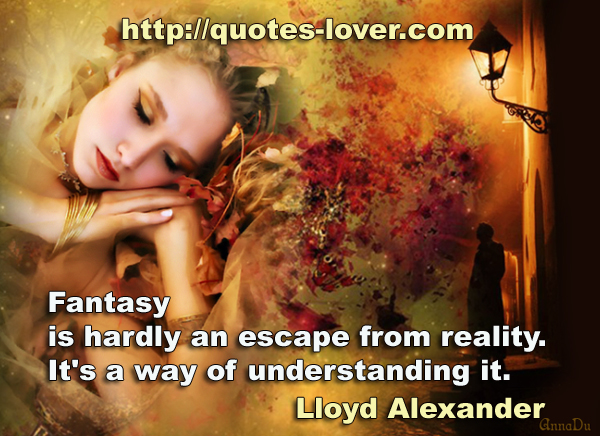 Fantasy-is-hardly-an-escape-from-reality-Its-a-way-of-understanding-it
